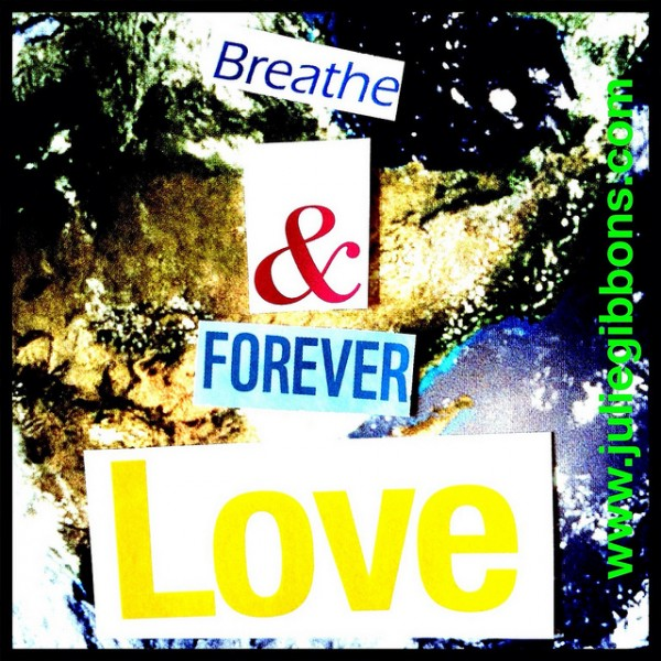 breathe and forever love