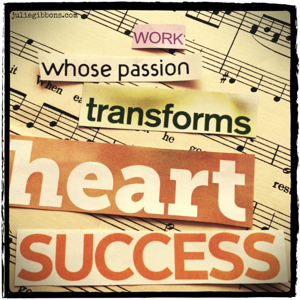 work passion heart success
