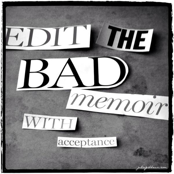 Edit the Bad Memoir