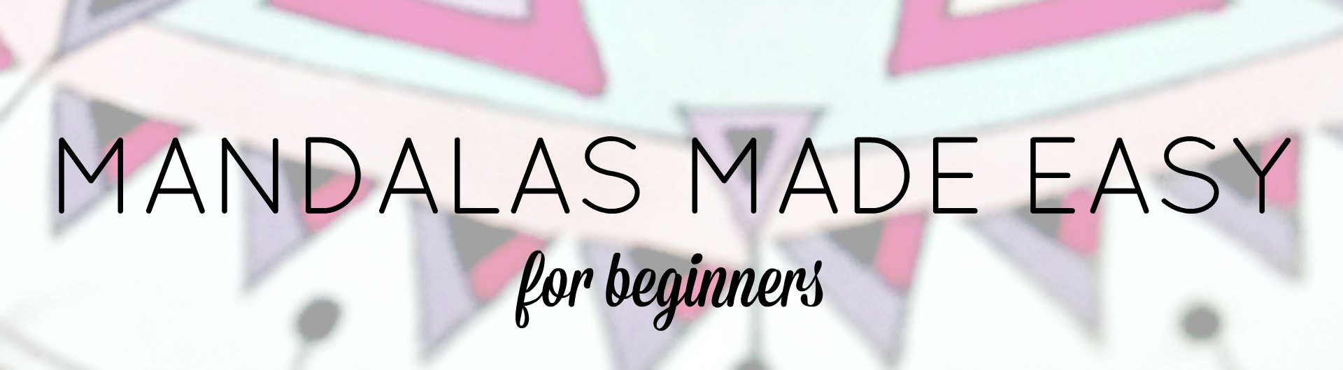 MANDALAS MADE EASY banner
