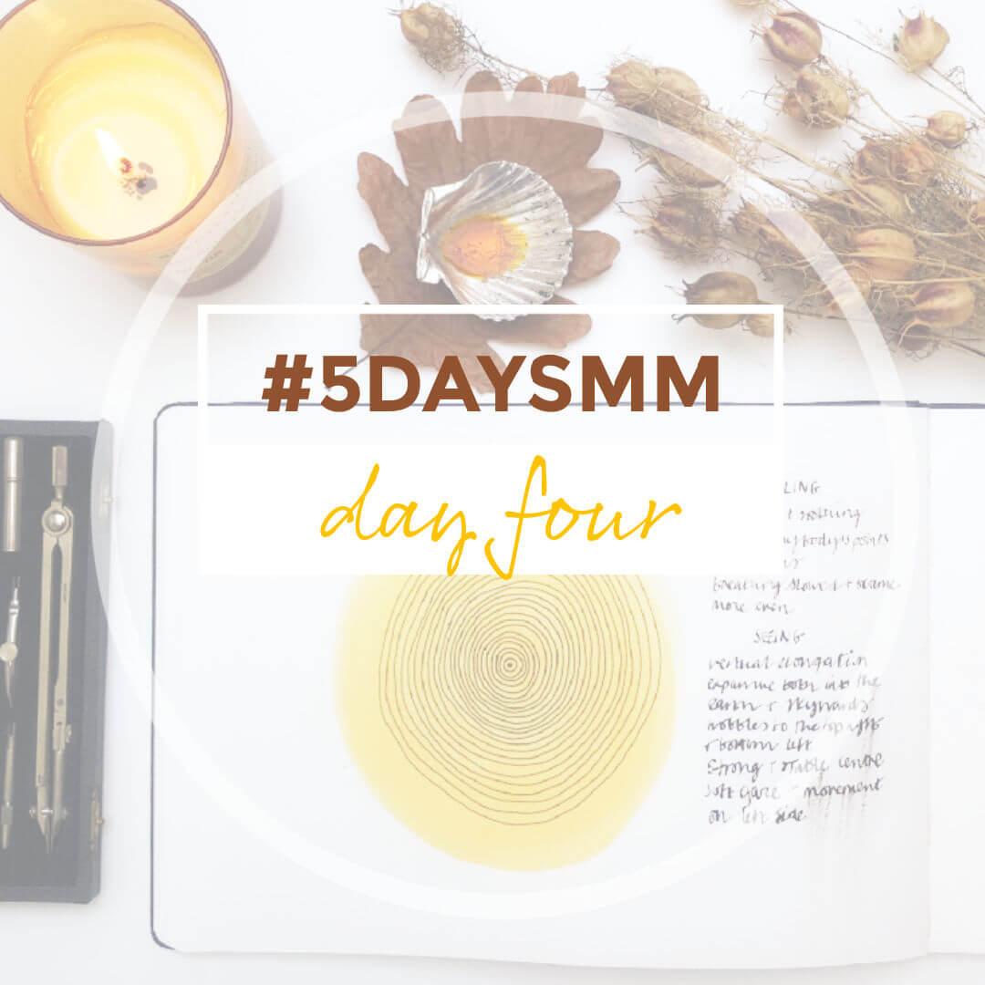 DAY 4 5DAYSMM