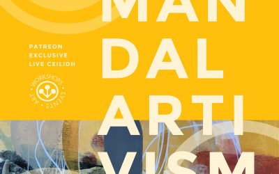 Mandalartivism : Patreon Live Ceilidh